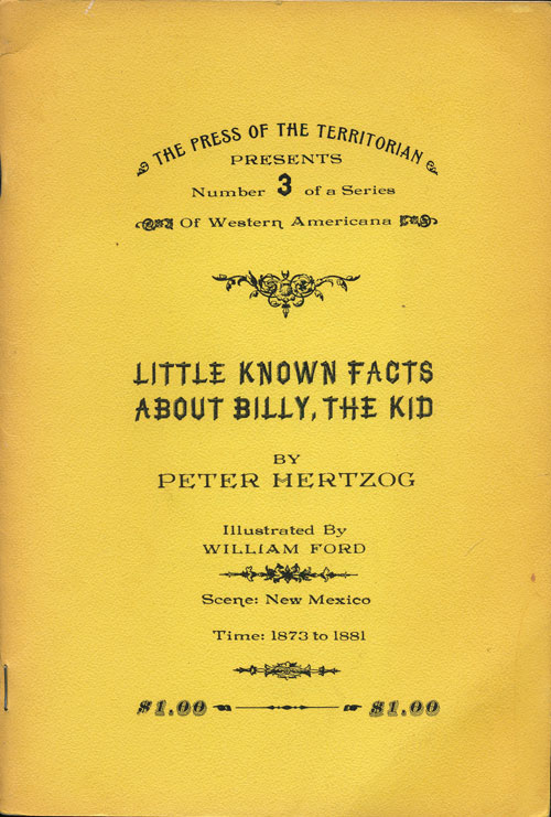 Little Known Facts about Billy, the Kid. Peter Hertzog.