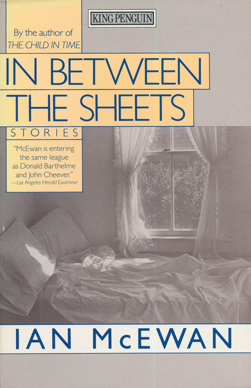In between the Sheets Stories. Ian McEwan.