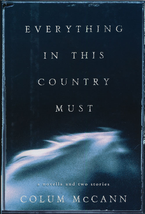 Everything in This Country Must. Colum McCann.
