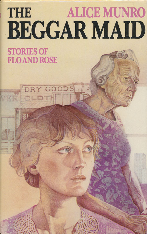 The Beggar Maid Stories of Flo and Rose. Alice Munro.