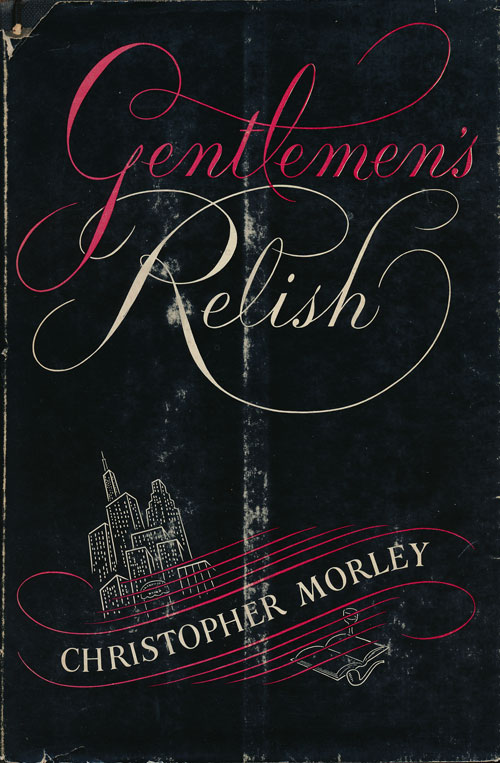 Gentlemen's Relish. Christopher Morley.