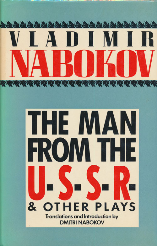 The Man from the U. S. S. R. and Other Plays With Two Essays on the Drama. Vladimir Nabokov.