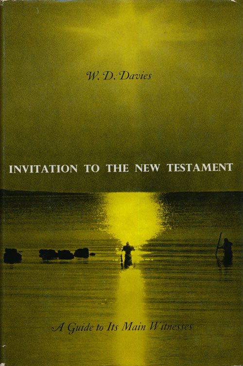 Invitation to the New Testament A Guide to its Main Witnesses. W. D. Davies.