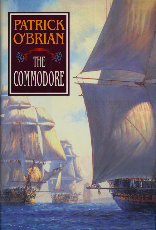 The Commodore. Patrick O'Brian.