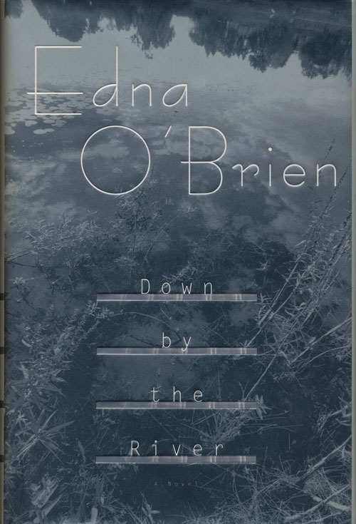 Down by the River. Edna O'Brien.