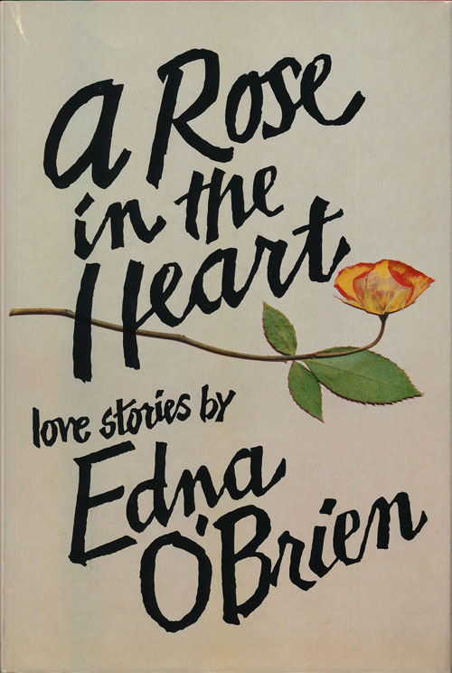A Rose in the Heart Love Stories by Edna O'Brien. Edna O'Brien.