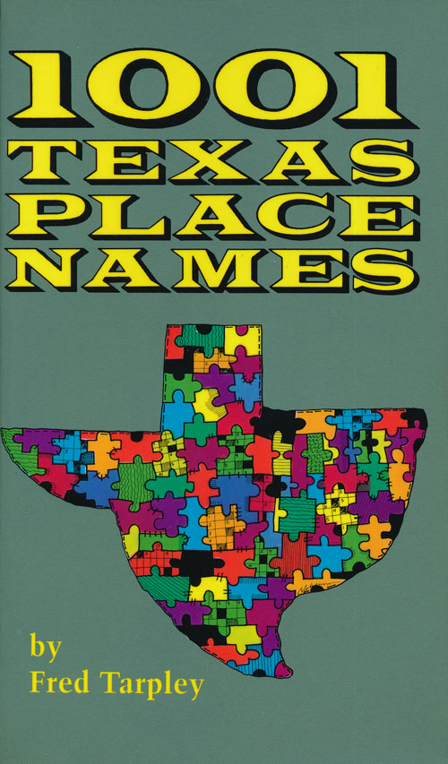 1001 Texas Place Names. Fred Tarpley.