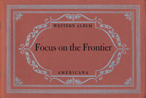 Focus on the Frontier Typography by Carl Hertzog. J. Evetts Haley.
