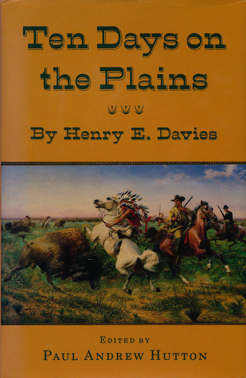 Ten Days on the Plains. Henry E. Davies.