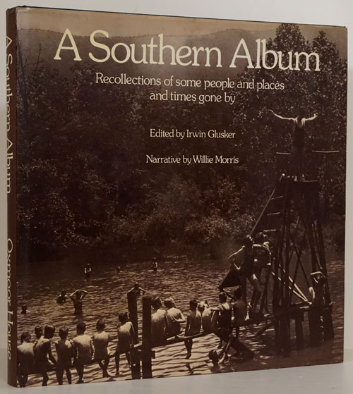 A Southern Album Recollections of Some People and Places and Times Gone By. Irwin Glusker.