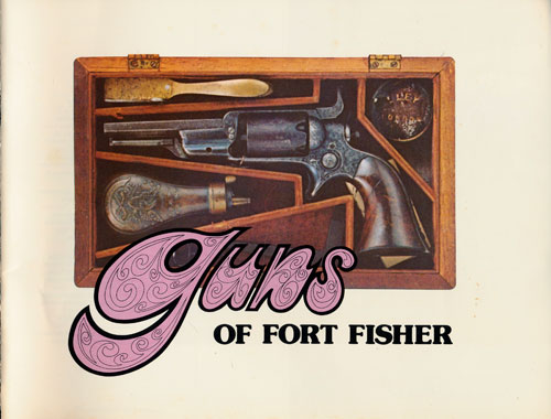 Guns of Fort Fisher. Gainer De Graffenreid, Curator.