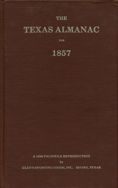 The Texas Almanac for 1857 With Statistics, Historical and Biographical Sketches, & C. E. M. Dealey, Ted.