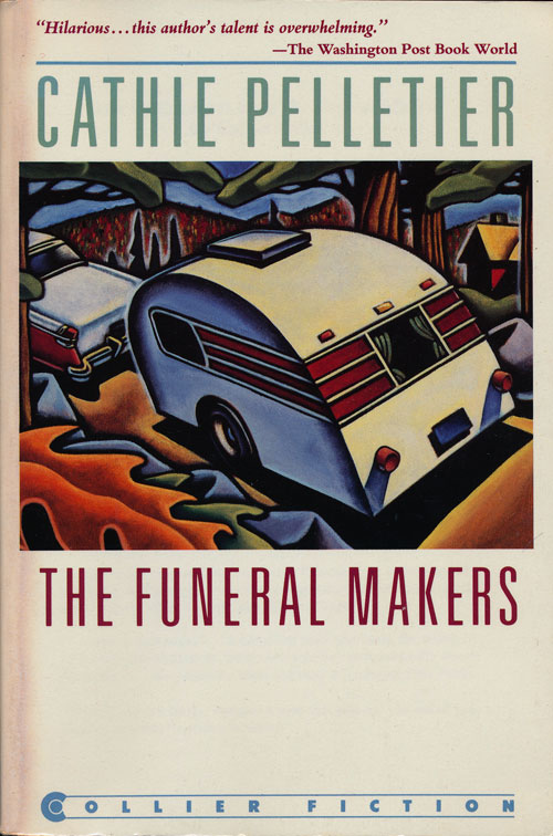 The Funeral Makers. Cathie Pelletier.