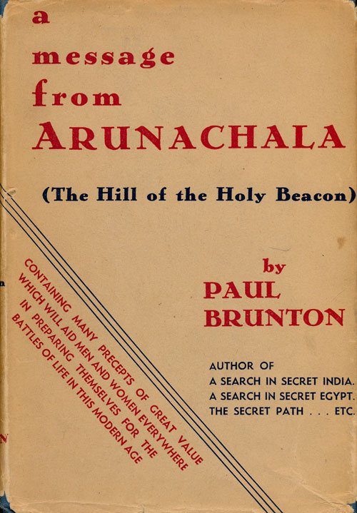 A Message from Arunachala The Hill of the Holy Beacon. Paul Brunton.
