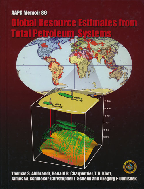 Global Resource Estimates from Total Petroleum Systems. Thomas Ahlbrandt, Ronald Charpentier, T. Klett, Schmoker James, Christopher Schenk, Gregory Ulmishek.
