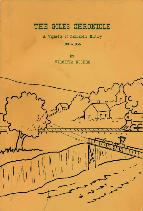 The Giles Chronicle A Vignette of Panhandle History 1887-1956. Virginia Rogers.