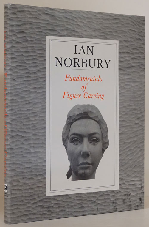 Fundamentals of Figure Carving. Ian Norbury.