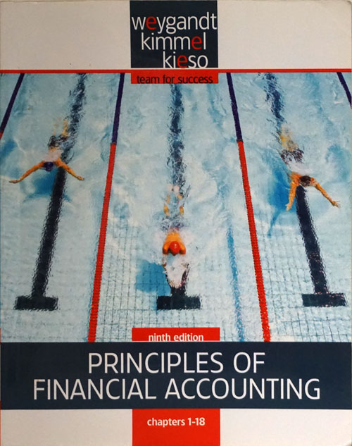 Principles of Financial Accounting Ninth Edition, Chapters 1-18. Jerry J. Weygandt, Paul D. Kimmel, Donald E. Kieso.