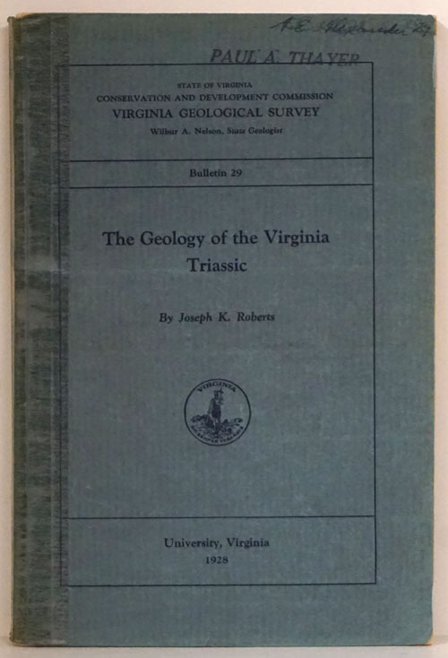 The Geology of the Virginia Triassic. Joseph K. Roberts.