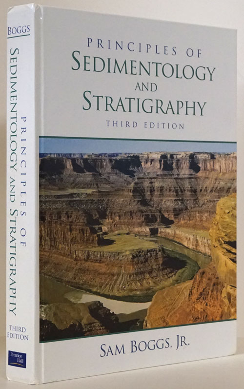 Principles of Sedimentology and Stratigraphy Third Edition. Sam Boggs Jr.