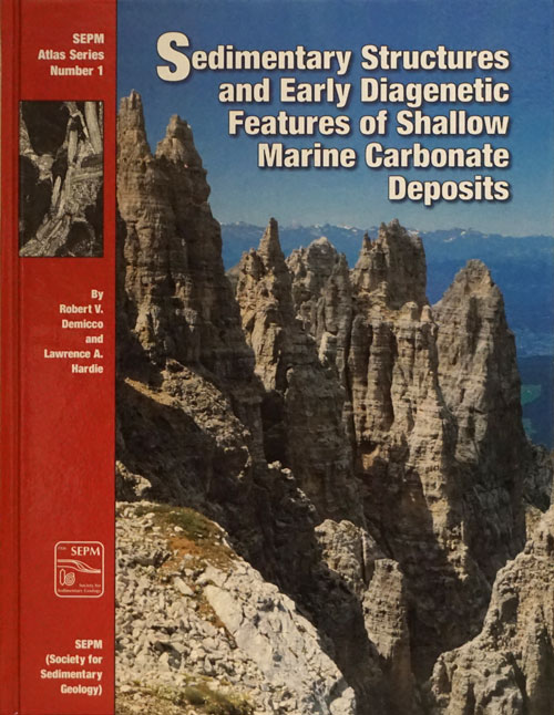 Sedimentary Stuctures and Early Diagenetic Features of Shallow Marine Carbonate Deposits. Robert V. Demicco, Lawrence A. Hardie.