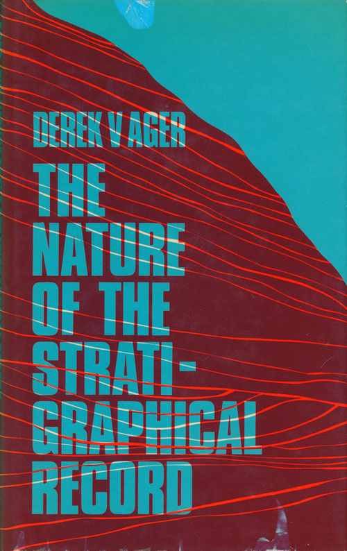 The Nature of the Stratigraphical Record. Derek V. Ager.