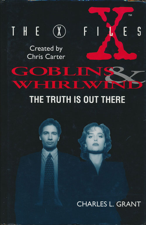 The X-Files Goblins & Whirlwind. Charles L. Grant.