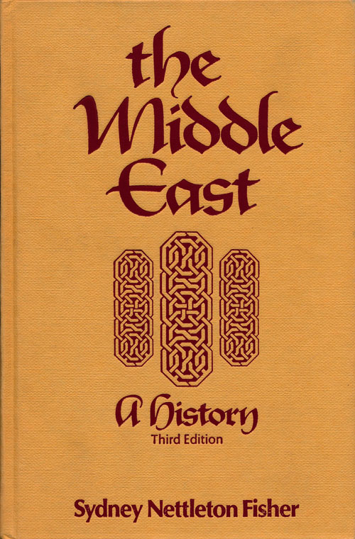 The Middle East A History, Third Edition. Sydney Nettleton Fisher.