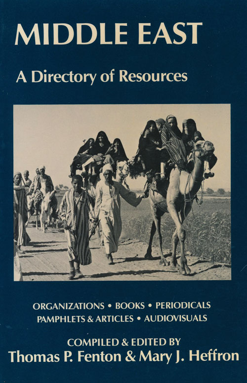 Middle East A Directory of Resources. Thomas P. Fenton, Mary J. Heffron.