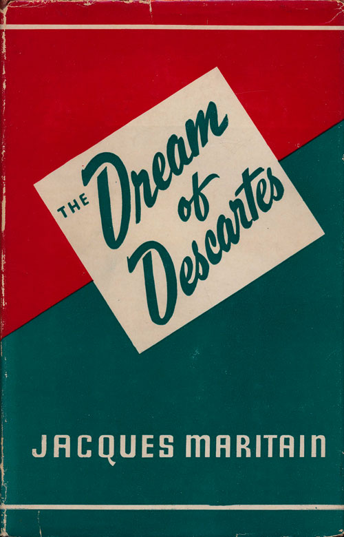 The Dream of Descartes Together with Some Other Essays. Jacques Maritain.
