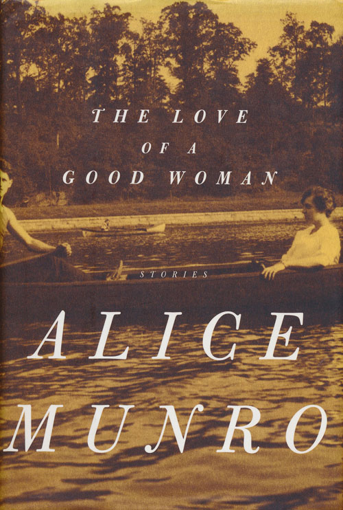 The Love of a Good Woman Stories. Alice Munro.