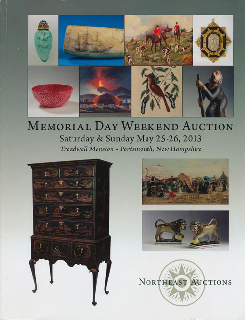 Northeast Auctions: Memorial Day Weekend Auction, Saturday & Sunday May 25-26, 2013 Treadwell Manson, 93 Pleasant St. , Portsmouth, New Hampshire. Ronald Bourgeault.