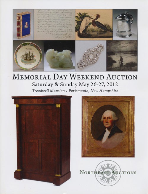 Northeast Auctions: Memorial Day Weekend Auction, Saturday & Sunday May 26-27, 2012 Treadwell Manson, 93 Pleasant St. , Portsmouth, New Hampshire. Ronald Bourgeault.