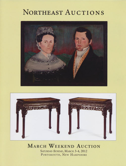 Northeast Auctions: March Weekend Auction Saturday-Sunday, March 3-4, 2012 Treadwell Mansion, 93 Pleasnat St. Portsmouth, NH. Ronald Bourgeault.