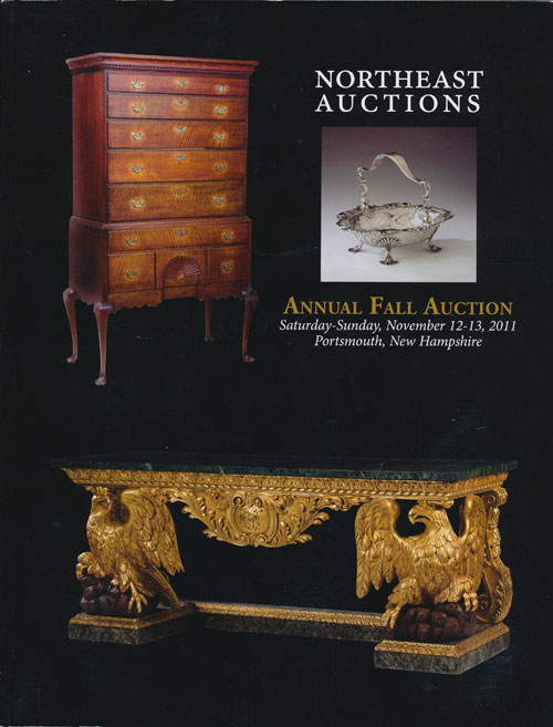 Northeast Auctions: Annual Fall Acution Saturday-Sunday, November 12-13, 2011 Portsmouth, New Hampshre. Ronald Bourgeault.