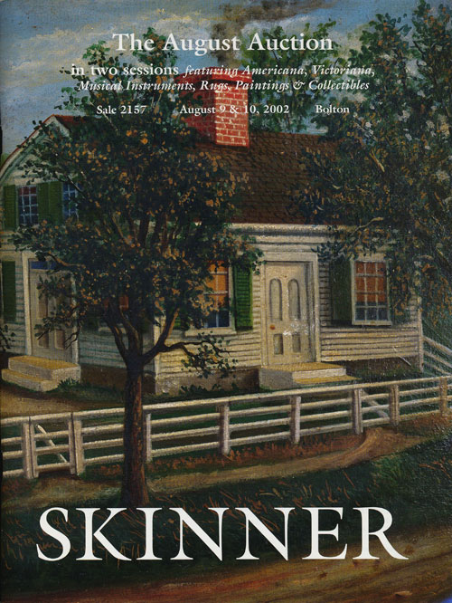 The August Auction in Two Sessions Featuring Americana, Victoriana, Musical Instruments, Rugs, Paintings & Collectibles: August 9 & 10, 2002. Sale # 2157. Skinner, Auction Catalogue.