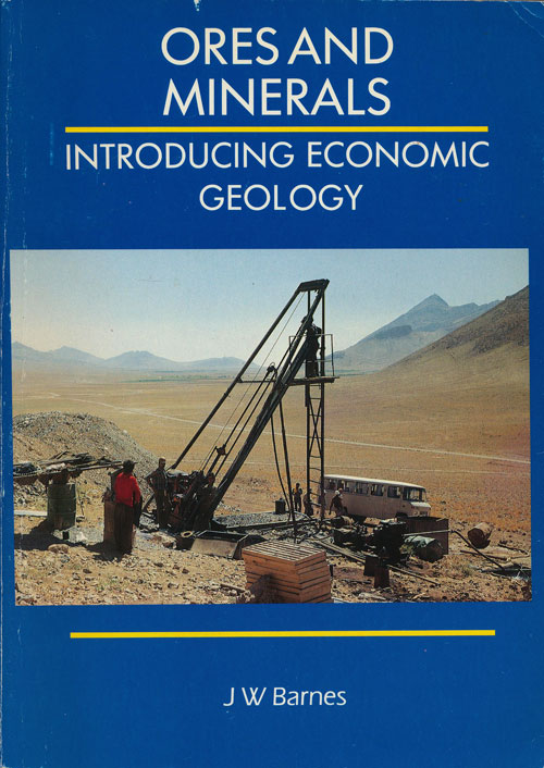 Ores and Minerals Introducing Economic Geology. J. W. Barnes.