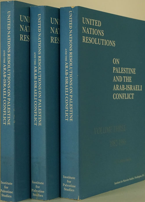 United Nations Resolutions on Palestine and the Arab-Israeli Conflict Three Volume Set. George Tomeh, Regina Sherif, Michael Simpson.