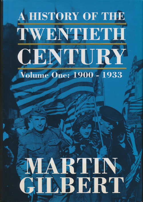 A History of the Twentieth Century Volume One: 1900-1933. Martin Gilbert.