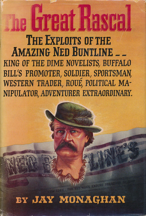 The Great Rascal The Life and Adventures of Ned Buntline. Jay Monaghan.