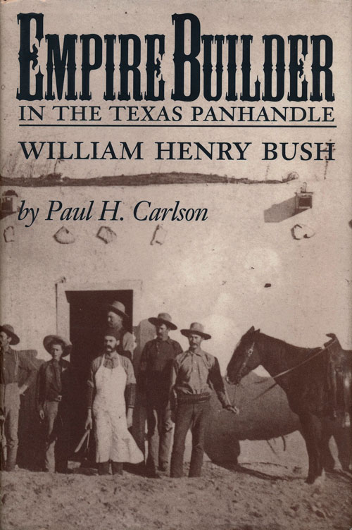 Empire Builder in the Texas Panhandle. William Henry Bush.
