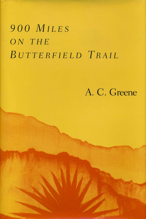 900 Miles on the Butterfield Trail. A. C. Greene.