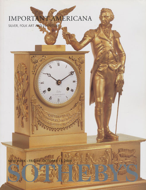 Sotheby's Important Americana: Silver, Folk Art and Furniture, October 13, 2000. Sale # 7521. Sotheby's, Auction Cataloge.