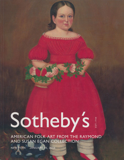 Sotheby's American Folk Art from the Raymond and Susan Egan Collection: January 16, 2004. Sale # 7960. Sotheby's, Auction Cataloge.