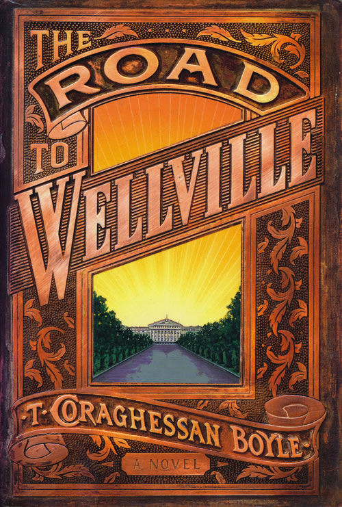 The Road to Wellville. T. Coraghesan Boyle.