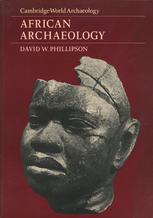 African Archaeology. David W. Phillipson.