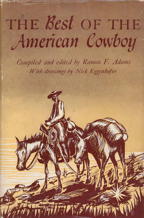 The Best of the American Cowboy. Raymond Adams.