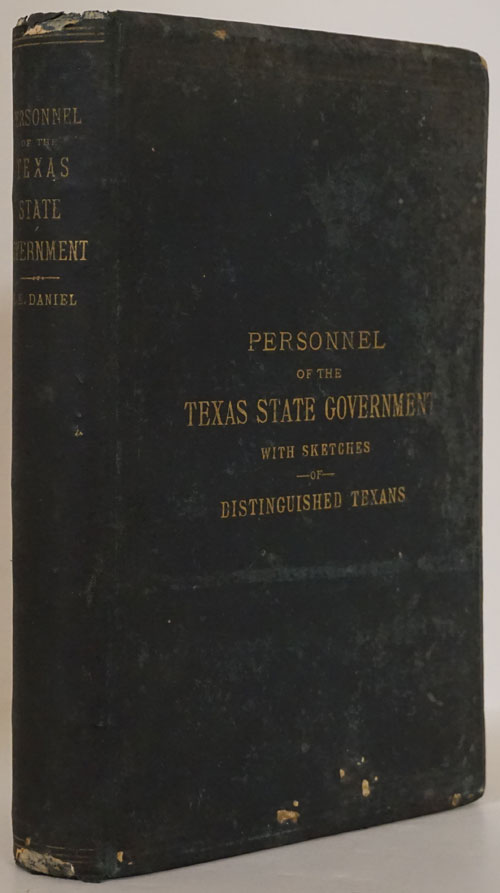 Personel of the Texas State Government With Sketches of Distinguished Texans, Embracing the Executive and Staff, Heads of the Departments, United States Senators and Representatives, Members of the Twenty-First Legislature
