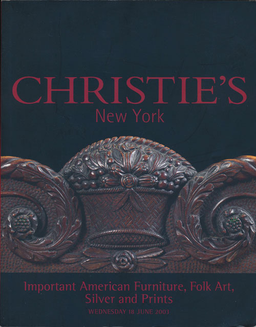 Important American Furniture, Folk Art, Silver and Prints; Wednesday 18 June 2003. Sale # 1247. Christie's.