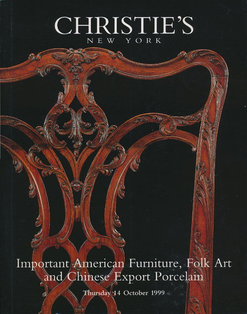 Important American Furniture, Folk Art and Chinese Export Porcelain; Thursday 14 October 1999. Sale # 9268. Christie's.